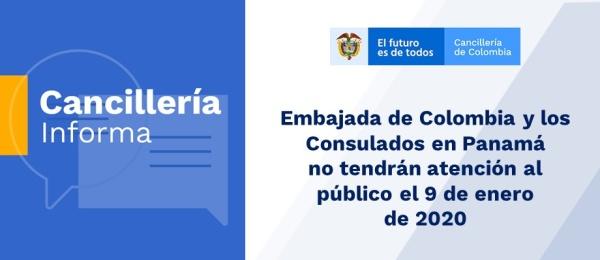 Embajada de Colombia y los Consulados en Panamá no tendrán atención al público el 9 de enero